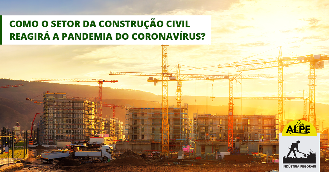 Como o setor da construção civil reagirá a pandemia do Coronavírus?
