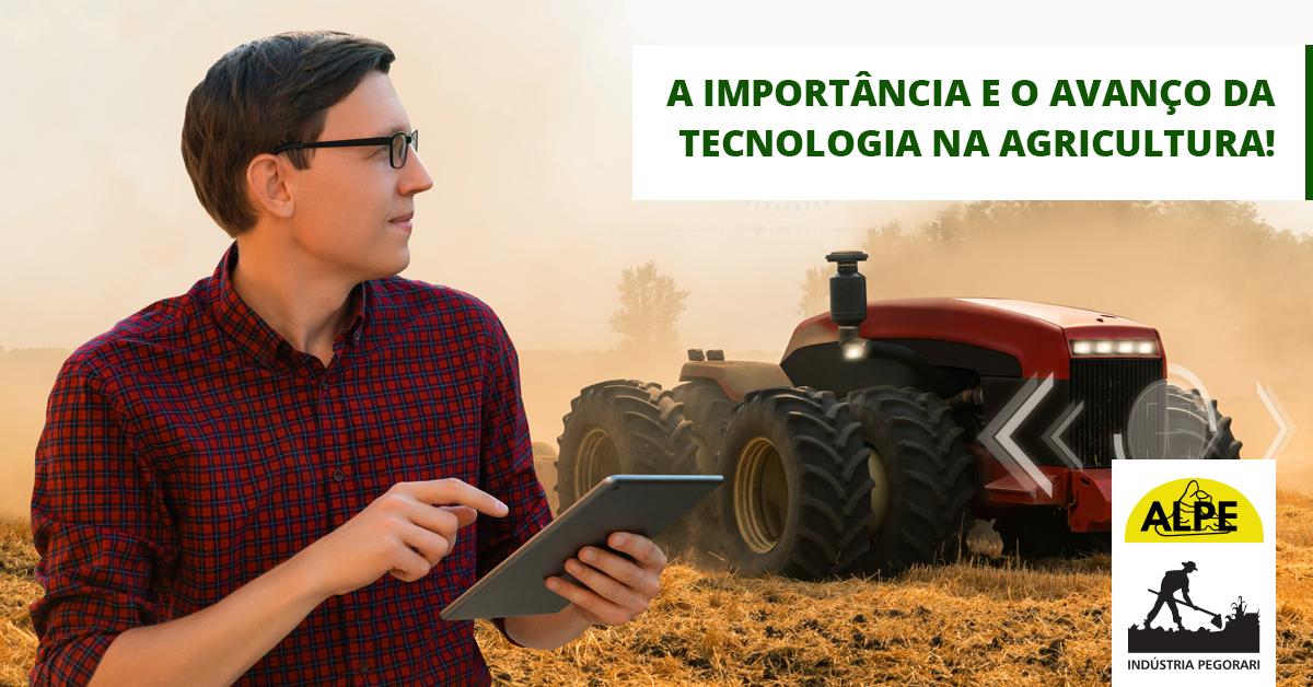A importância e o avanço da tecnologia na agricultura!