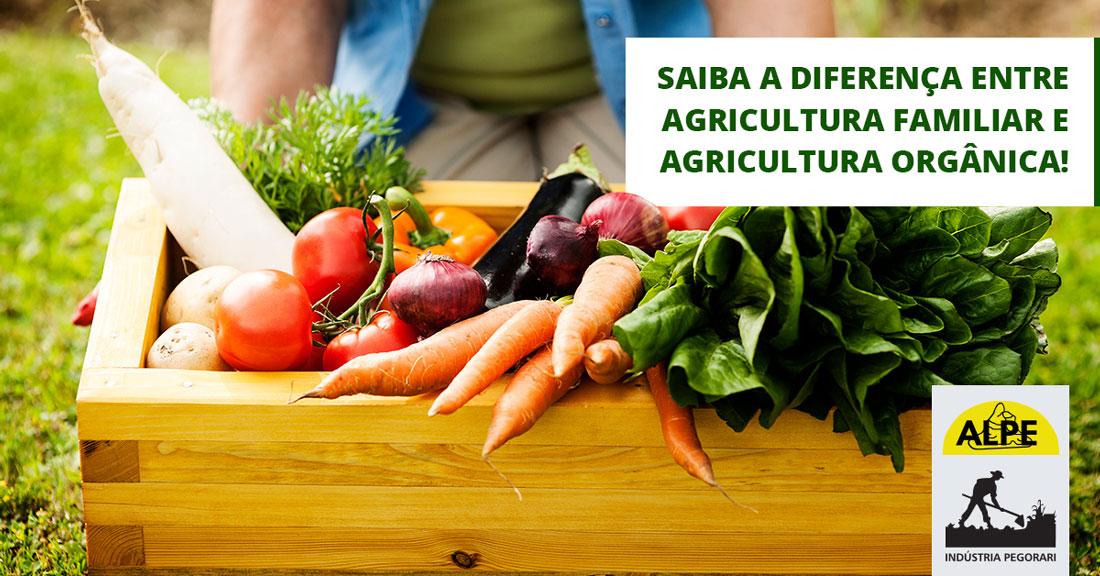 Saiba a diferença entre agricultura familiar e agricultura orgânica!
